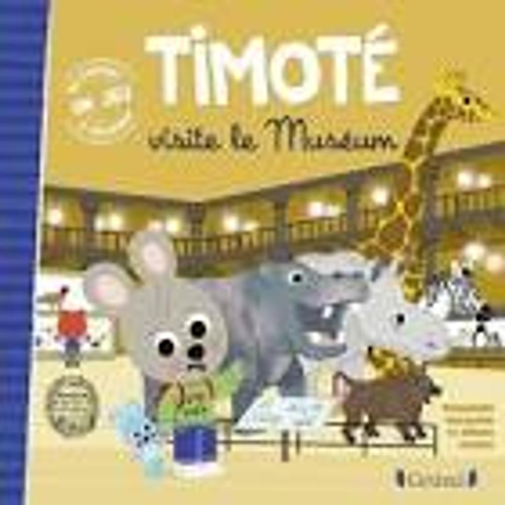 Timoté visite le Muséum / Emmanuelle Massonaud |